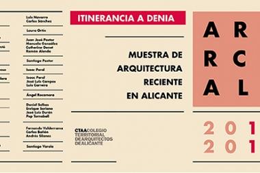Muestra de Arquitectura 2016-2017 en Denia. Inauguración Exposición + Conferencia