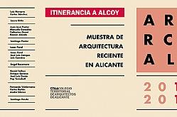Itinerancia Alcoy: Muestra de Arquitectura Reciente en Alicante 2016-2017