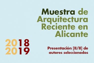 Muestra de Arquitectura Reciente en Alicante. Conferencia + Exposición [II]