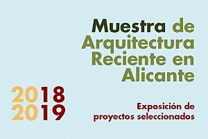 Exposición Muestra de Arquitectura Reciente en Alicante 2018-2019