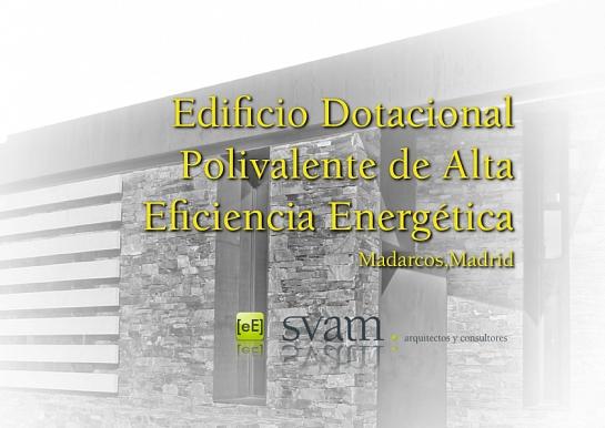 Edificio Dotacional Polivalente de Alta Eficiencia . Madarcos . Madrid . España